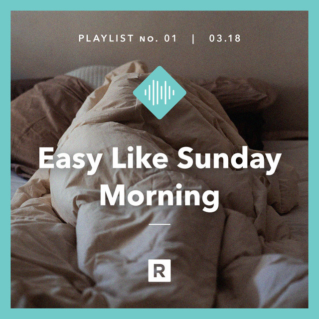 Easy Like Sunday Morning | Root Playlist No. 1