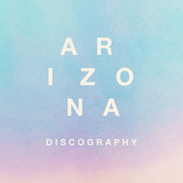 A R I Z O N A : Discography