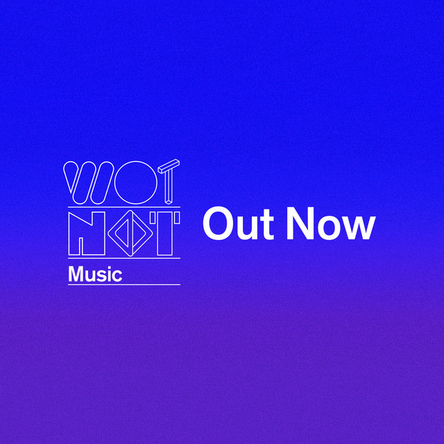 WotNot - OUT NOW