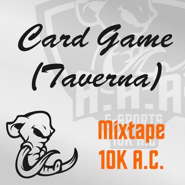 Mixtape 10K A.C. Card Game (Taverna)