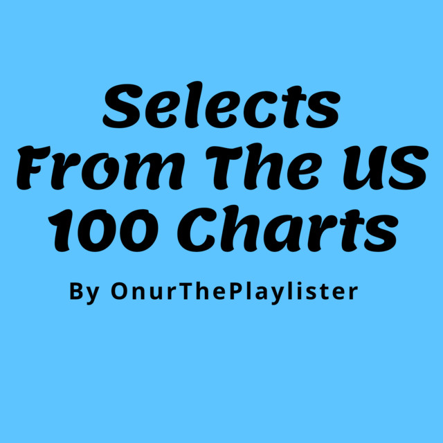 Selects From The US 100 Charts By OnurThePlaylister