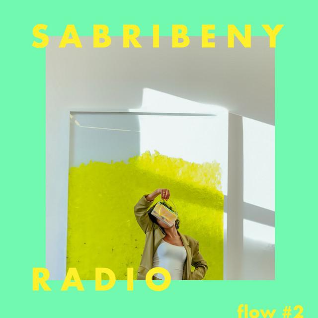[ SABRIBENY RADIO - FLOW #2 ]