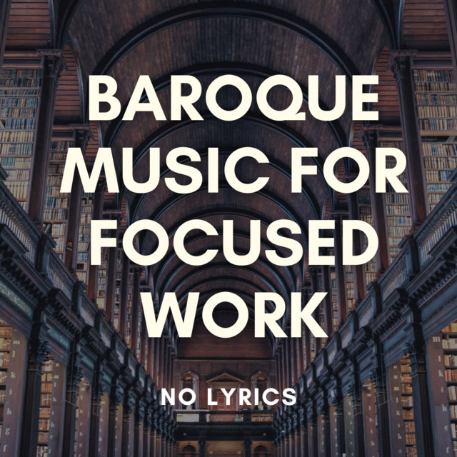 Baroque Music for Focused Work (No Lyrics)