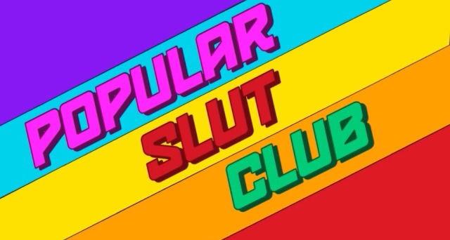Popular Slut Club