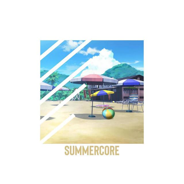 SUMMERCORE (Episode I)