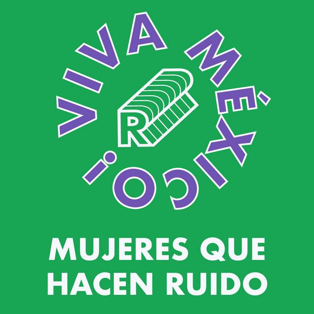 VIVA MEXICO: mujeres que hacen ruido 🇲🇽