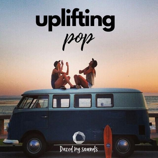 Uplifting Pop [Pop-Rock, Indie, Electronic, Soul, RnB ]