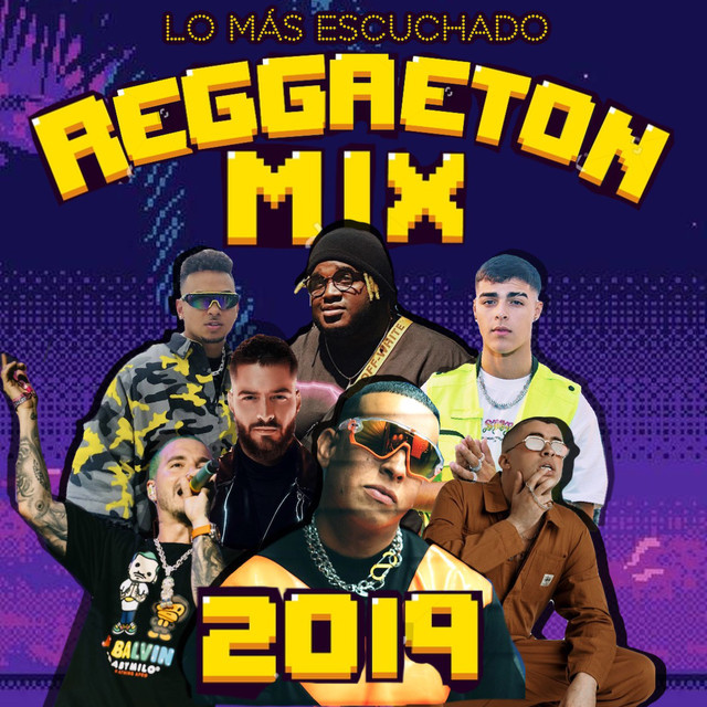 Reggaeton Mix 2019 Lo Mas Escuchado Playlist By Space Music Spotify