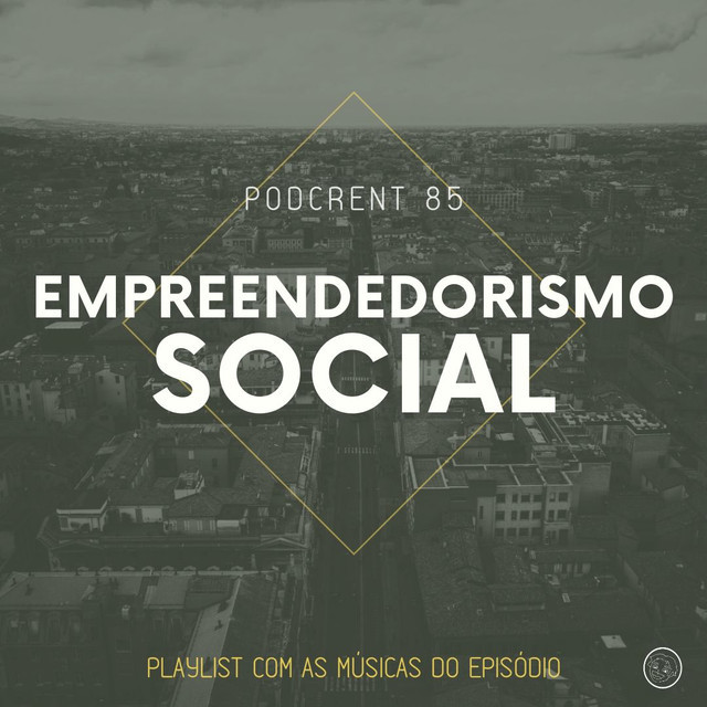 Empreendedorismo Social   Podcrent 85