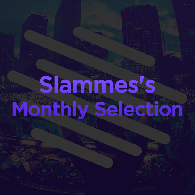 Slammes's Monthly Selection