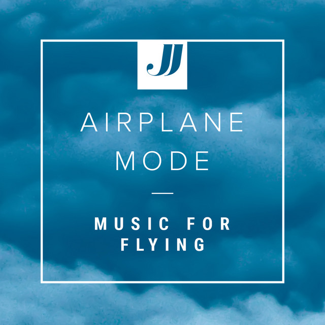 Airplane Mode ✈️ Music For Flying