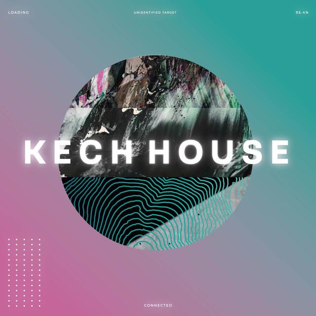 KECH HOUSE