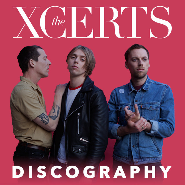 The XCERTS - Discography