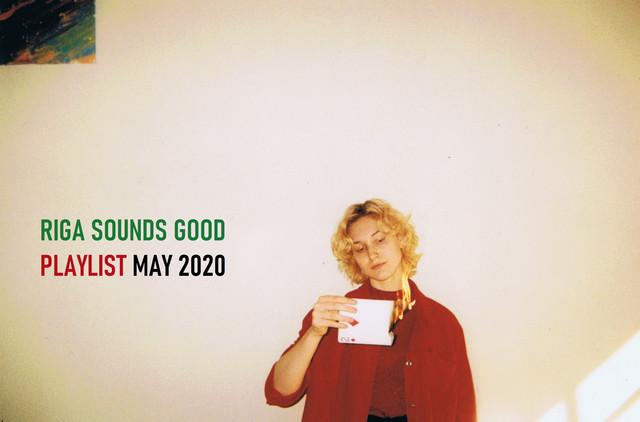 RIGA SOUNDS GOOD / MAY 2020