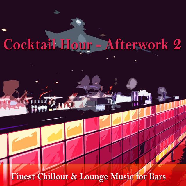 Cocktail Hour - Afterwork