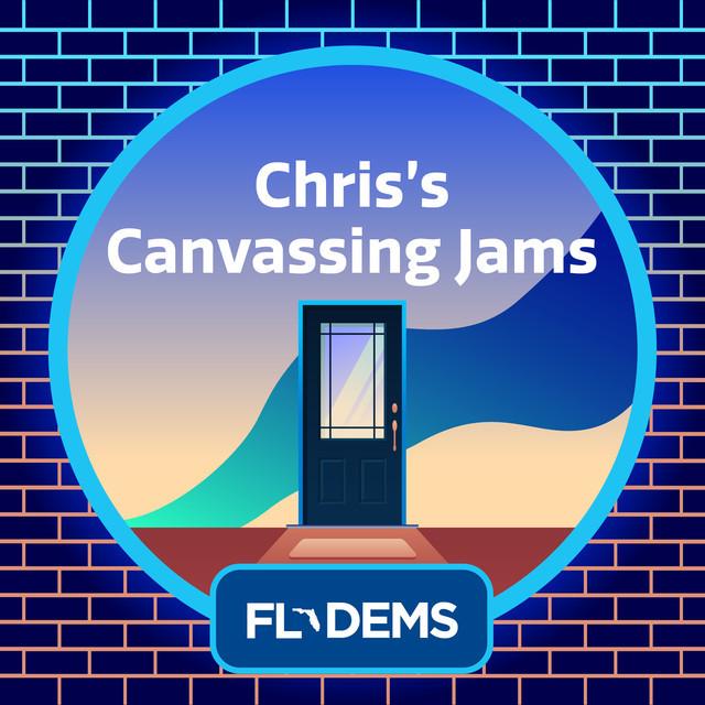 Chris' Canvassing Jams