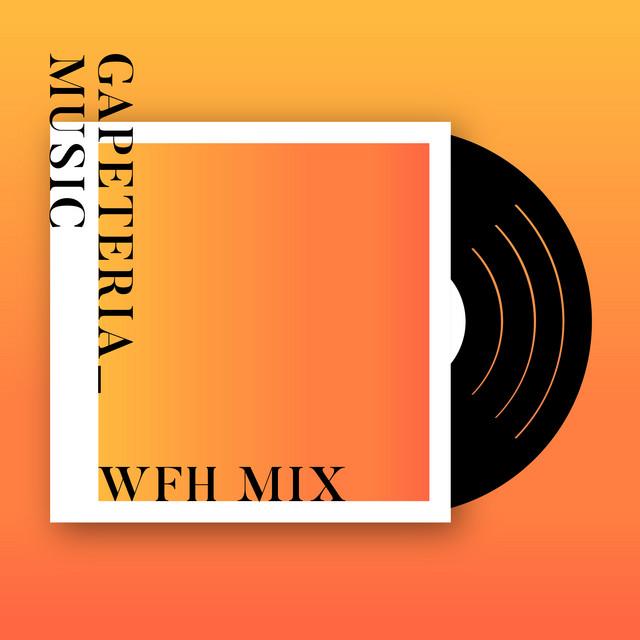 @GAPETERIA / WFH Mix (test)