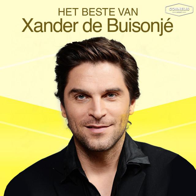 Het Beste van Xander de Buisonjé (Officiële Playlist)