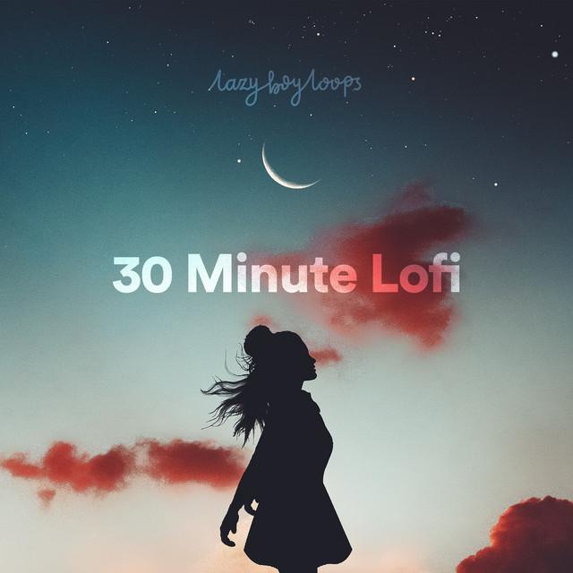 30 Minute Lofi 🕕