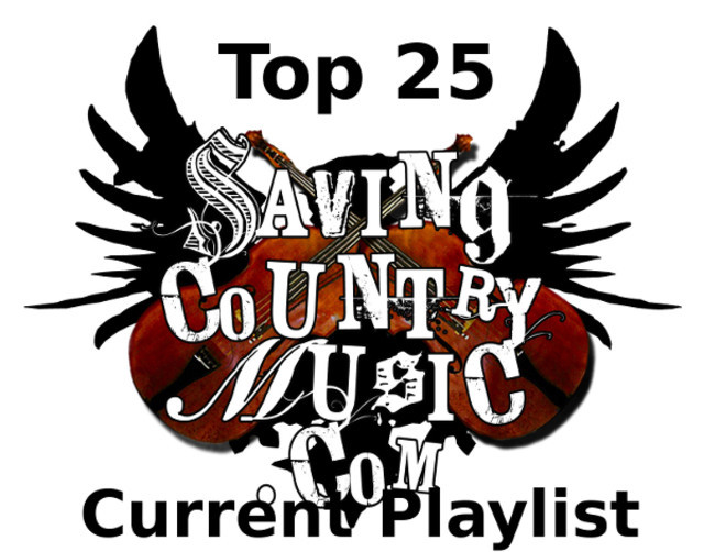 Saving Country Music's Top 25 Current Playlist