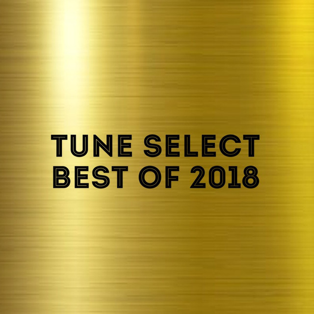 TUNE Select : Best of 2018