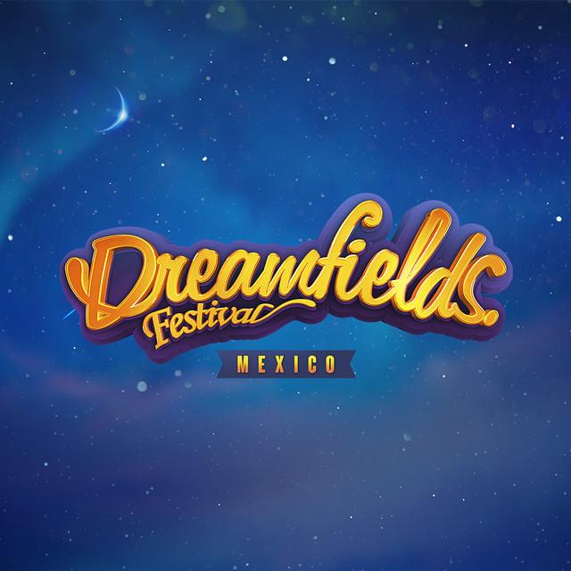 Dreamfields Mexico   Official Playlist