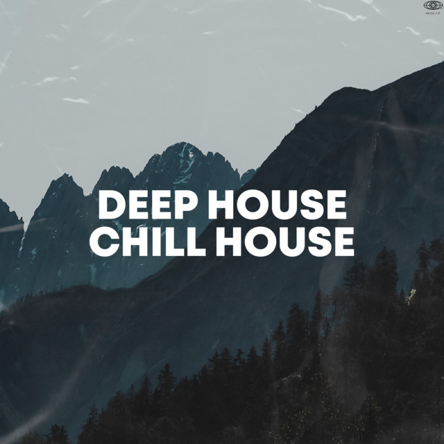Deep House - Chill House🍹 cover