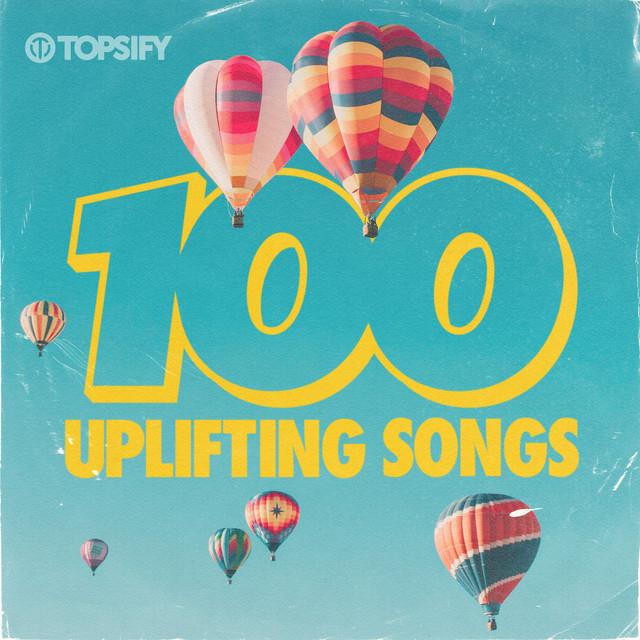 100 Uplifting Songs