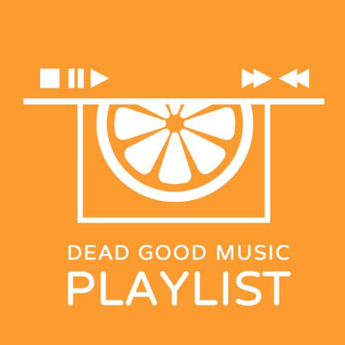 Dead Good Music Playlist