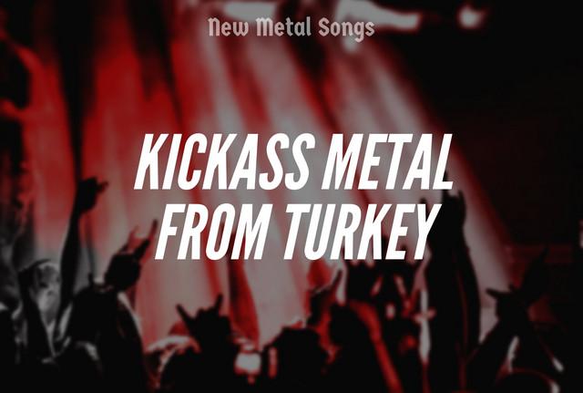 Kickass Metal from Turkey