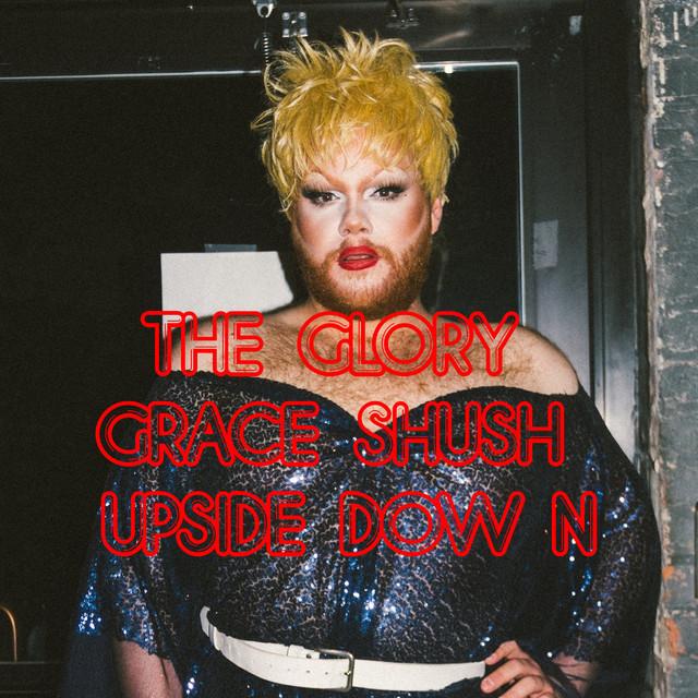 The Glory: Grace Shush: Upside down!