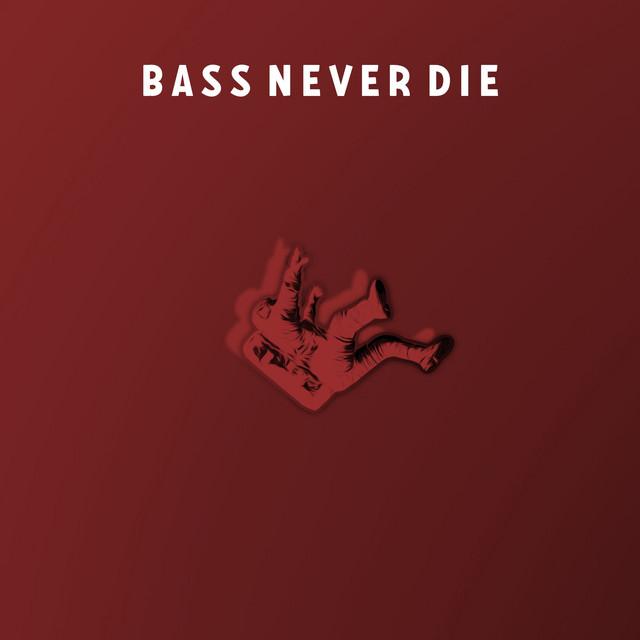 Bass Never Die