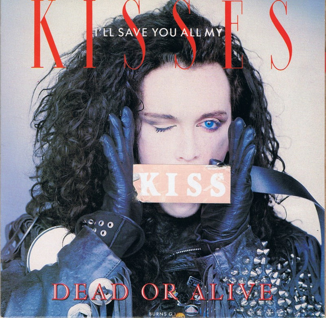 Dead Or Alive - I'll Save You All My Kisses