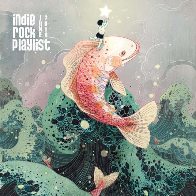 Indie/Rock Playlist: June (2018)
