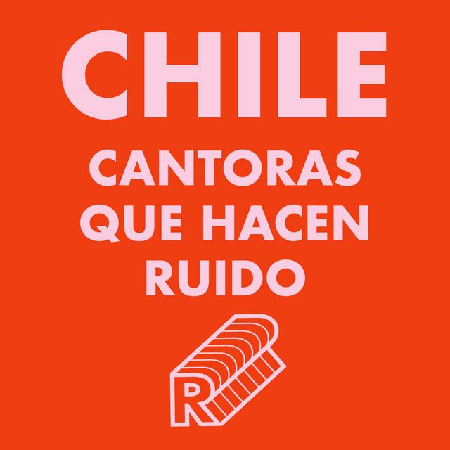 CHILE: cantoras que hacen ruido 🇨🇱