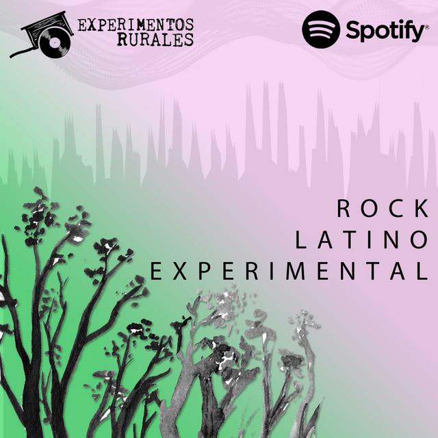 Rock Experimental Latino / Updated !! @ExperimentosRurales