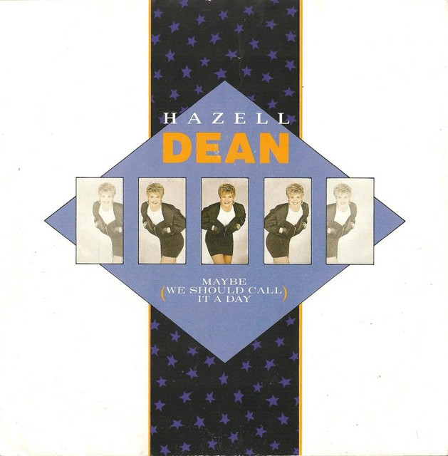 Hazell Dean - Maybe (We Should Call It A Day)