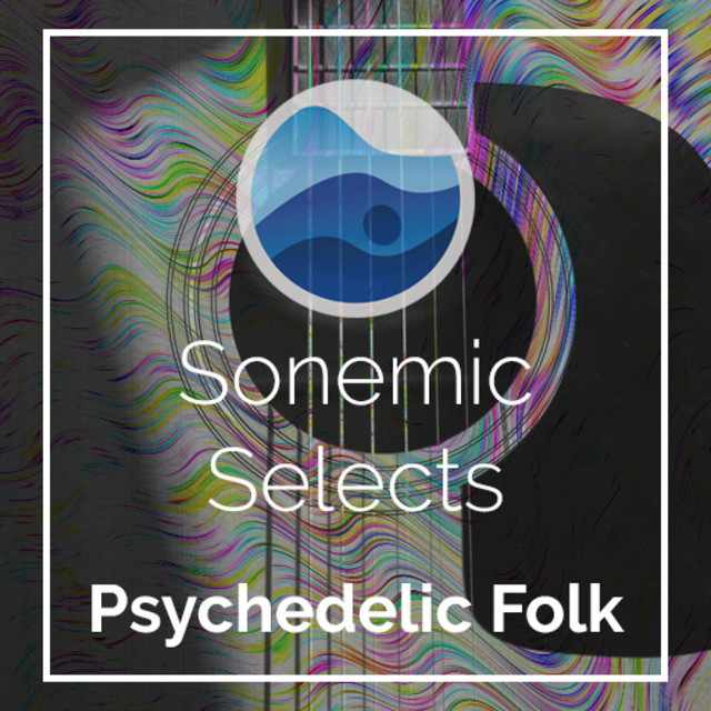 Psychedelic Folk | Sonemic Selects