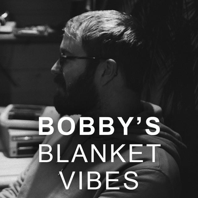Blanket: Bobby's Vibes
