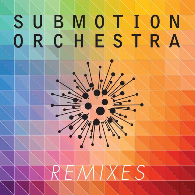 Submotion Orchestra: Remixes