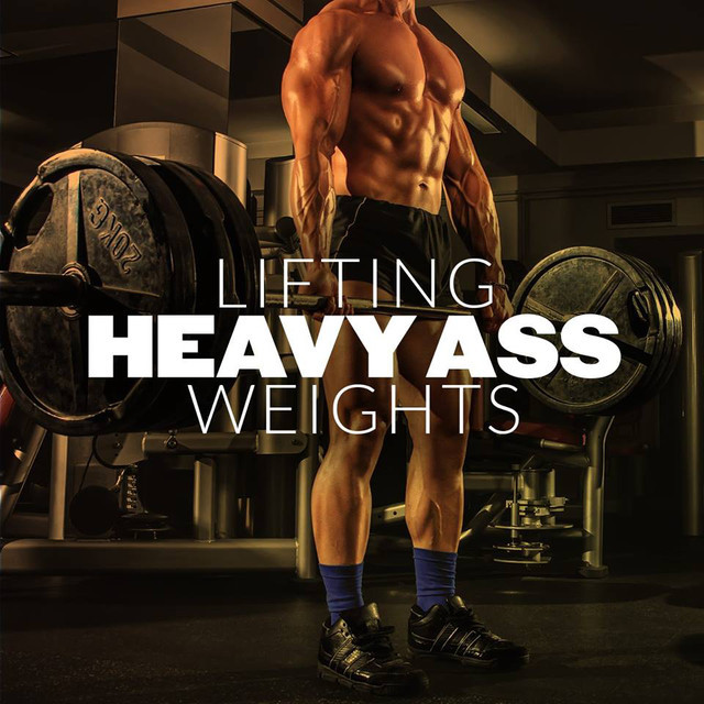 Lifting Heavy Ass Weights