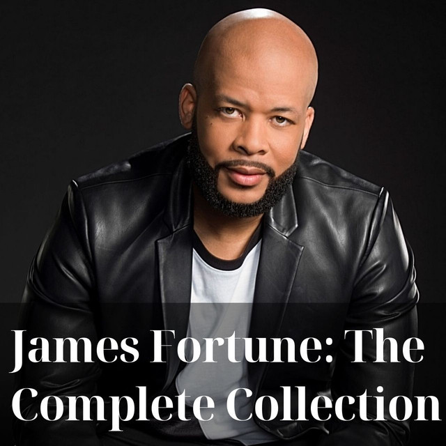 James Fortune: The Comlpete Collection