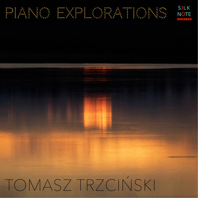 Piano Explorations - Chillout & Dreaming Piano Relaxation
