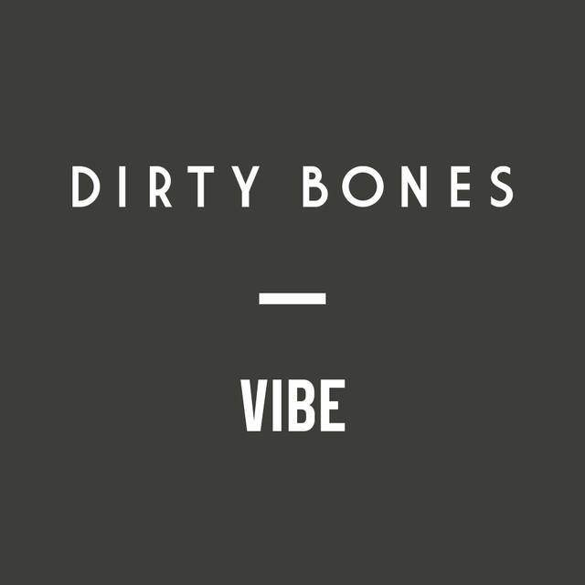 Dirty Bones X VIBE