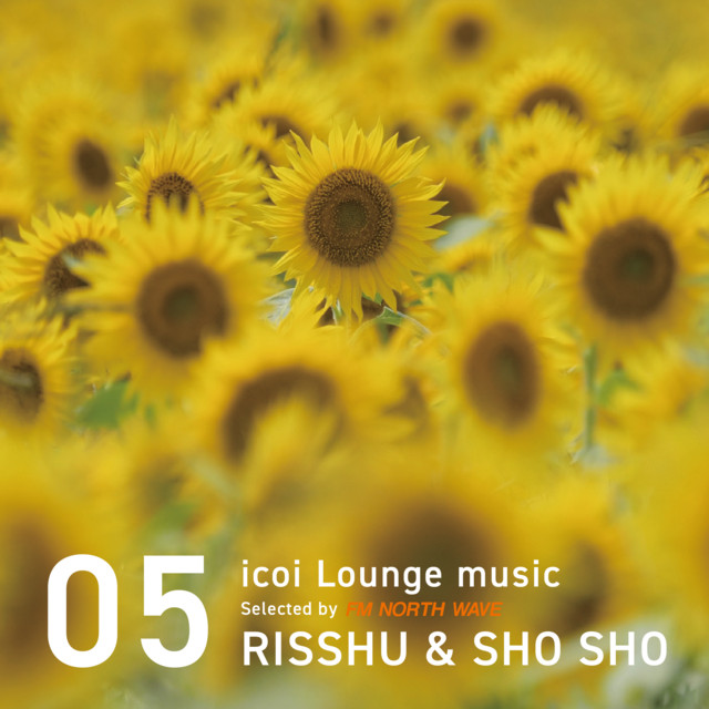 icoi Lounge music 【RISSHU & SHO SHO】