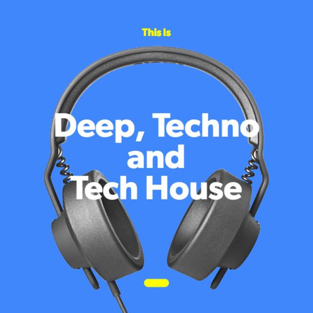 Deep, Techno and Tech House