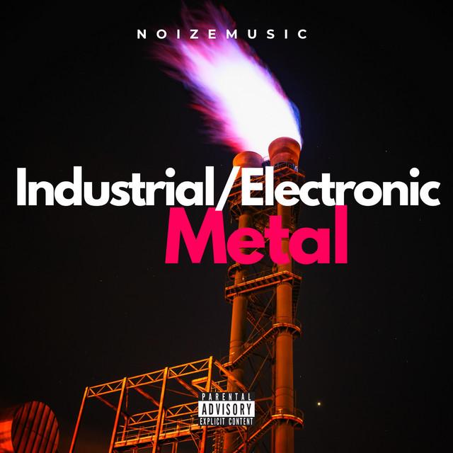 Industrial/Electronic Metal / NoizeMusic