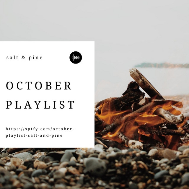 October Playlist // Salt & Pine