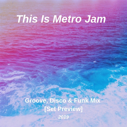 This Is Metro Jam - Groove, Disco & Funk House Playlist (Set Preview)
