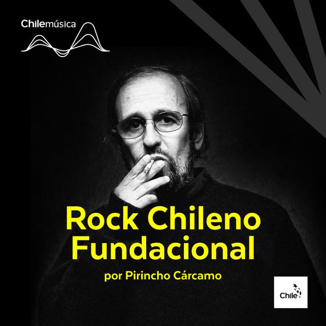 Rock Chileno Fundacional por Pirincho Cárcamo